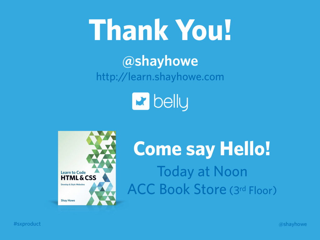 #sxproduct @shayhowe Thank You! @shayhowe http:...