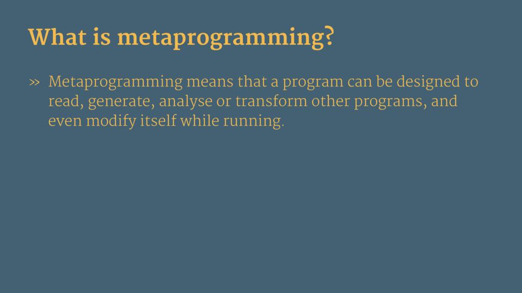 What is metaprogramming? » Metaprogramming mean...