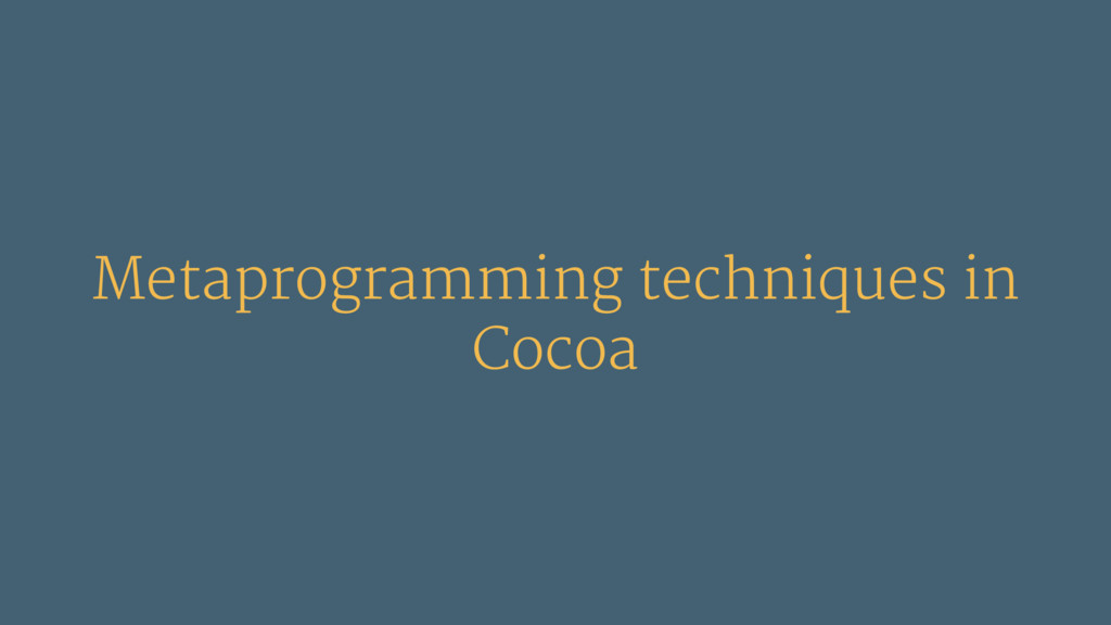 Metaprogramming techniques in Cocoa