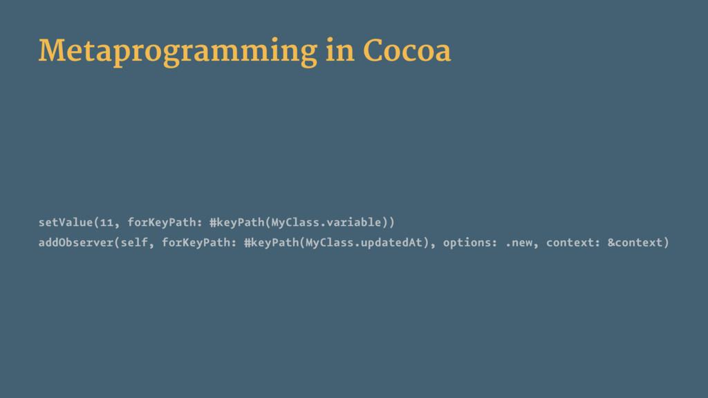 Metaprogramming in Cocoa setValue(11, forKeyPat...