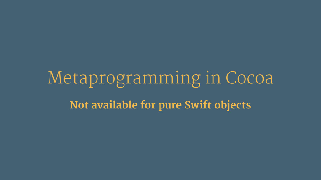 Metaprogramming in Cocoa Not available for pure...