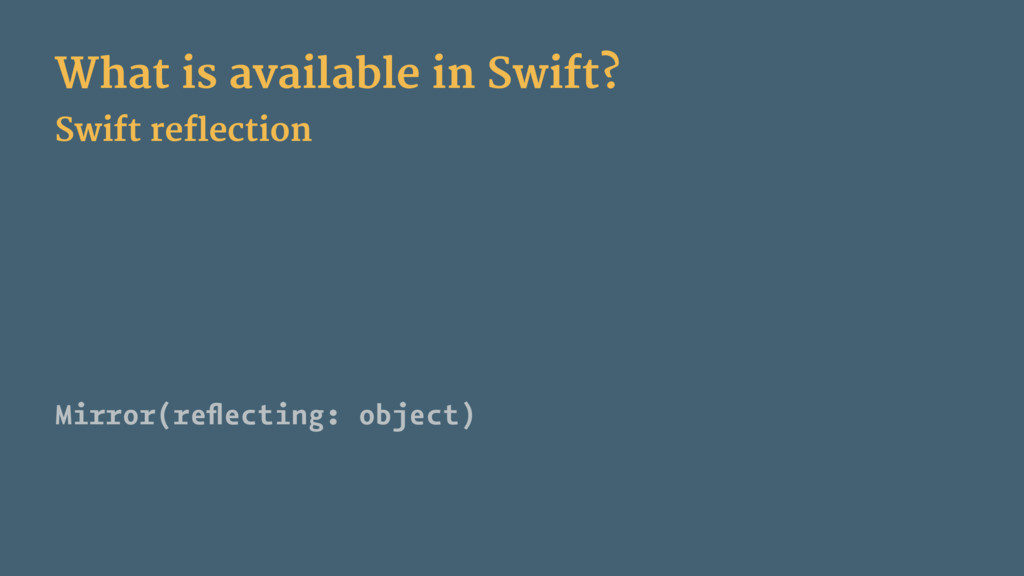 What is available in Swift? Swift reflection Mi...