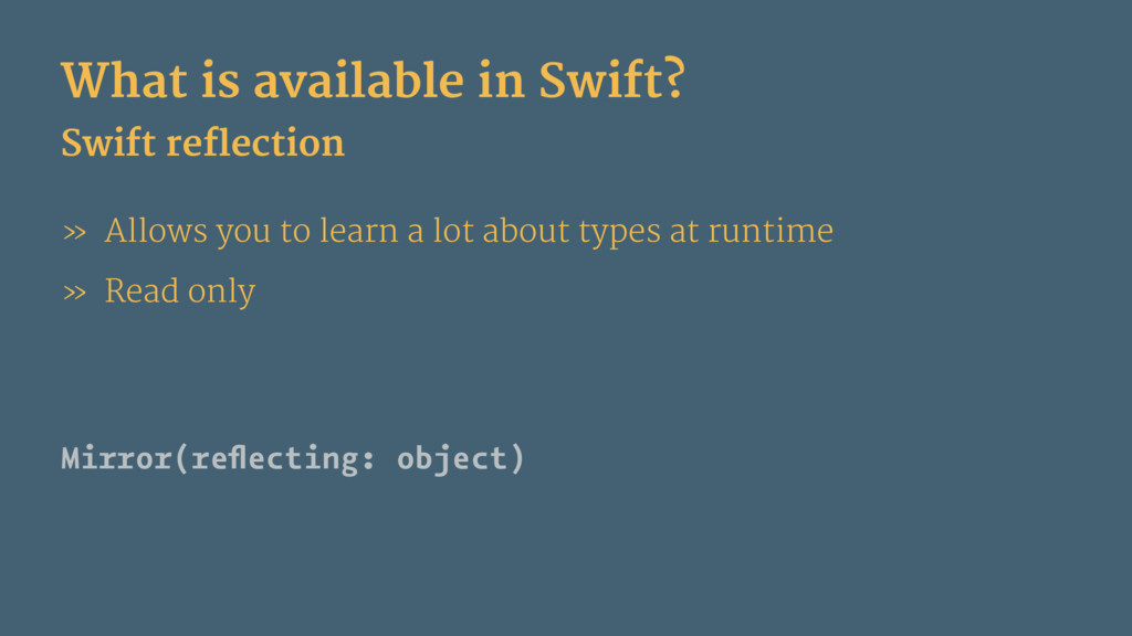 What is available in Swift? Swift reflection » ...