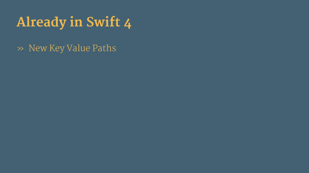 Already in Swift 4 » New Key Value Paths
