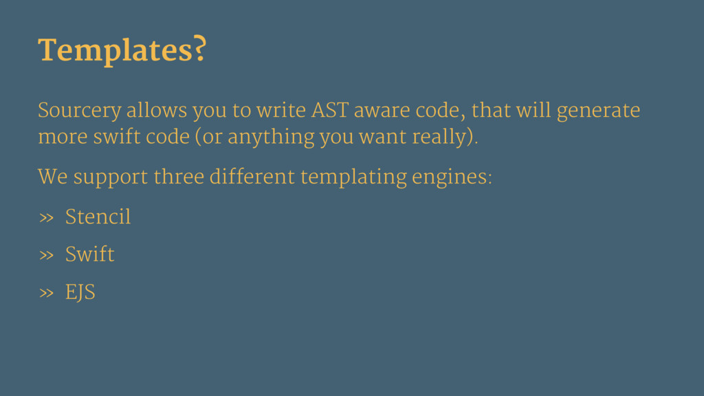 Templates? Sourcery allows you to write AST awa...