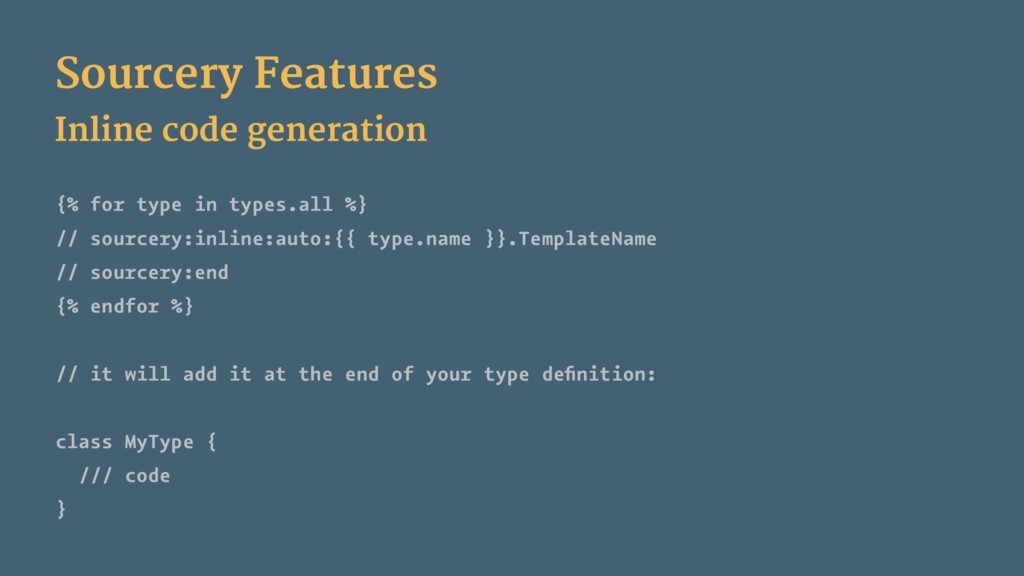 Sourcery Features Inline code generation {% for...