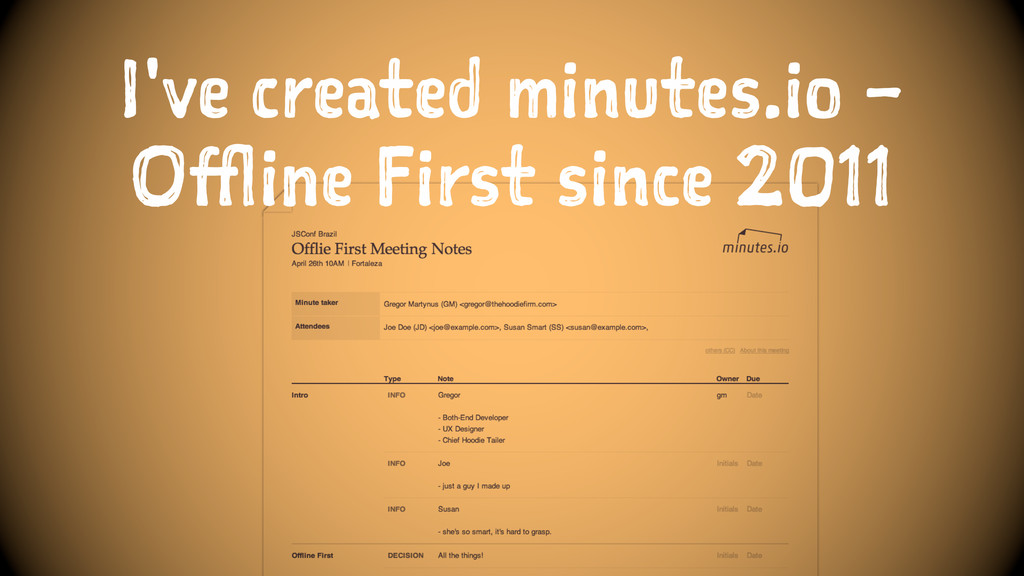 I've created minutes.io – Offline First since 2...