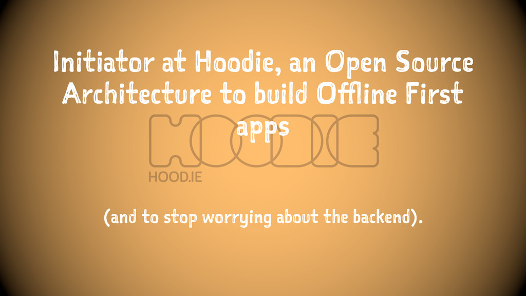 Initiator at Hoodie, an Open Source Architectur...