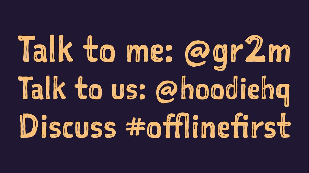 Talk to me: @gr2m Talk to us: @hoodiehq Discuss...
