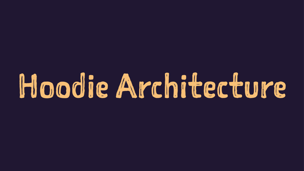 Hoodie Architecture