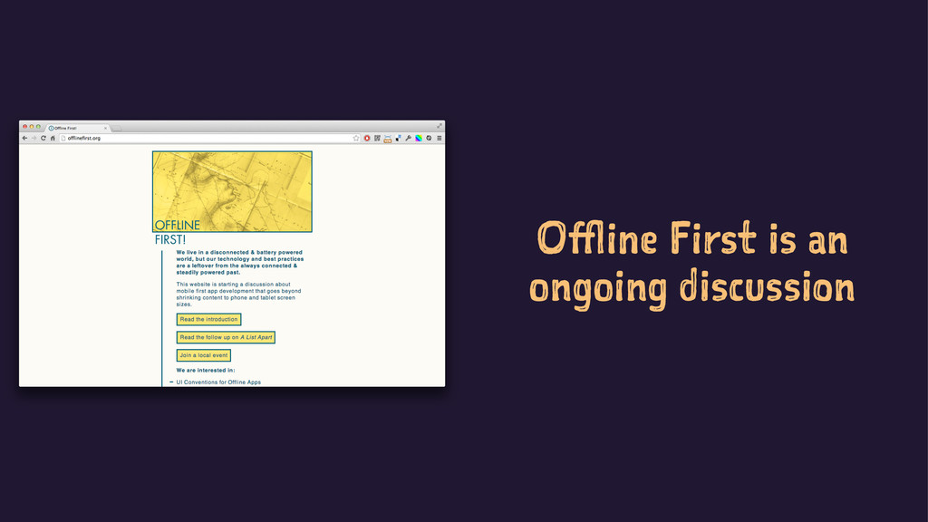 Offline First is an ongoing discussion