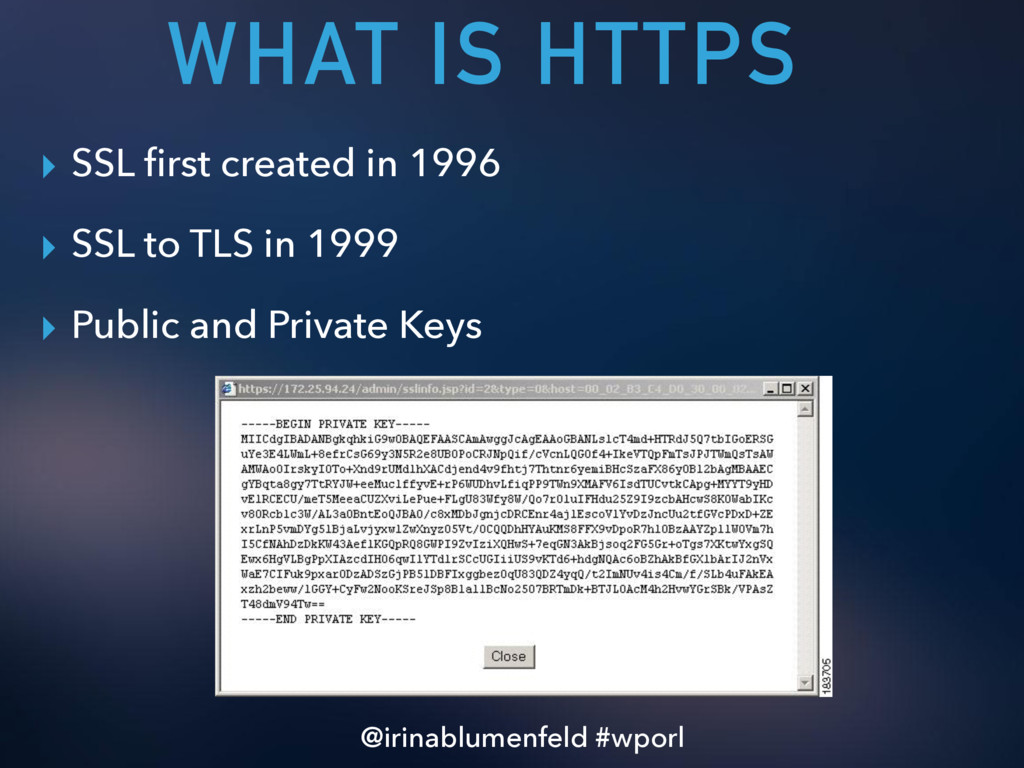 WHAT IS HTTPS ▸ SSL first created in 1996 ▸ SSL ...