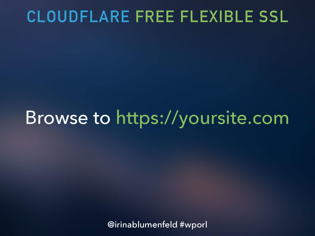 Browse to https://yoursite.com CLOUDFLARE FREE ...