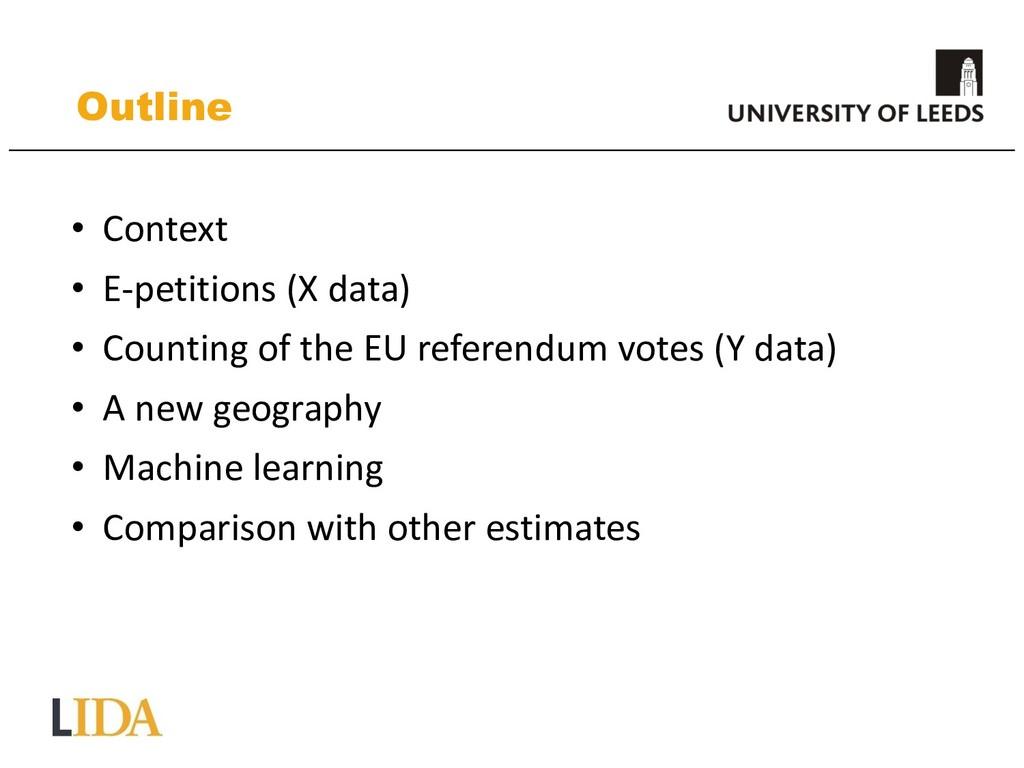 Outline • Context • E-petitions (X data) • Coun...