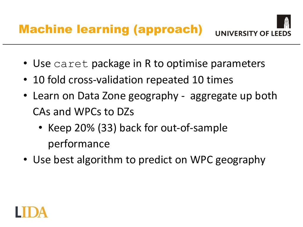 Machine learning (approach) • Use caret package...