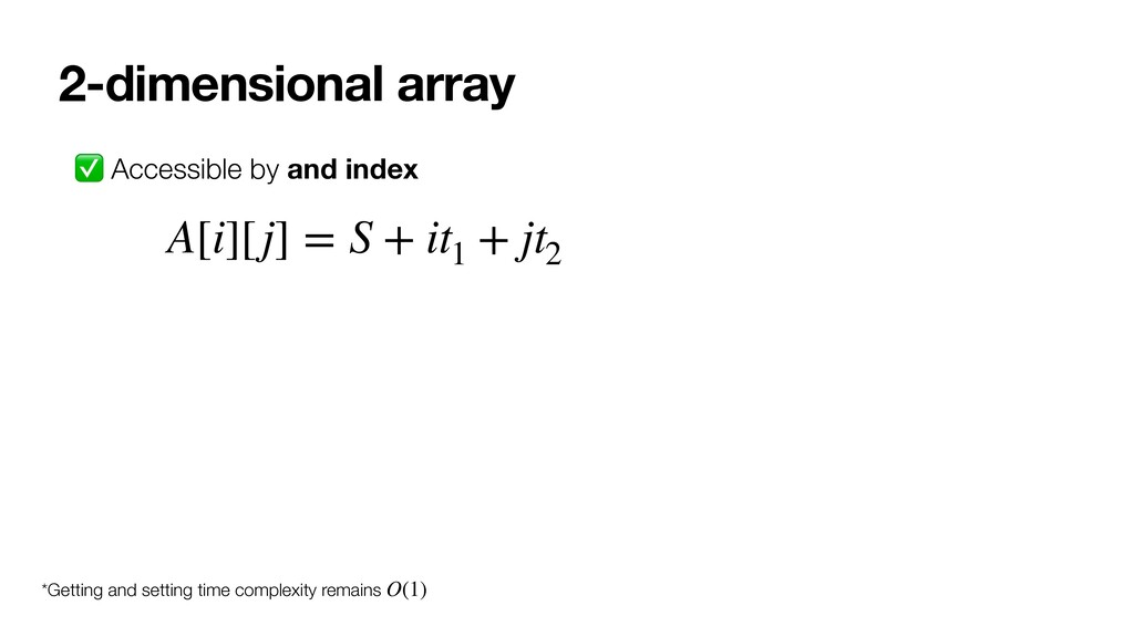 2-dimensional array ✅ Accessible by and index A...
