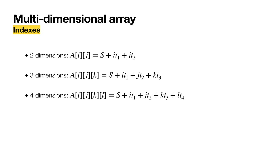Multi-dimensional array Indexes • 2 dimensions:...