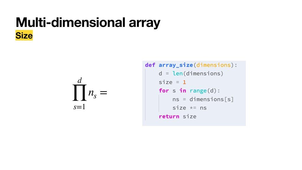 Multi-dimensional array Size d ∏ s=1 ns =