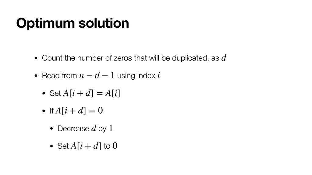 Optimum solution • Count the number of zeros th...