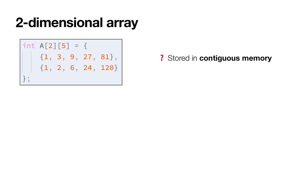 2-dimensional array ❓ Stored in contiguous memo...