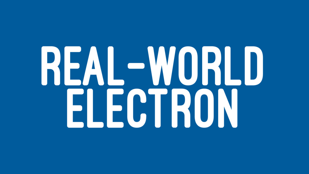 REAL-WORLD ELECTRON