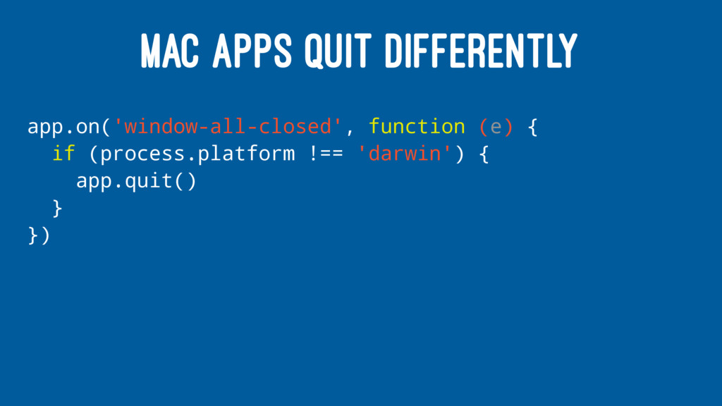 MAC APPS QUIT DIFFERENTLY app.on('window-all-cl...