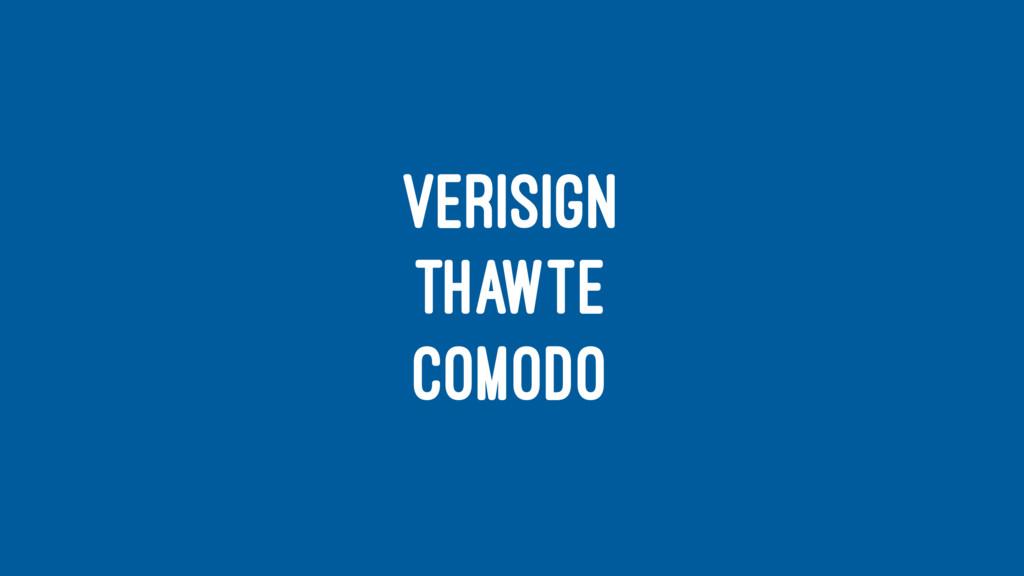 VERISIGN THAWTE COMODO