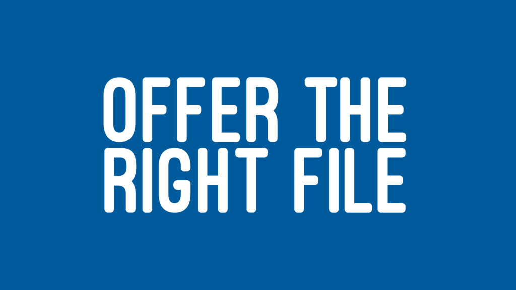 OFFER THE RIGHT FILE