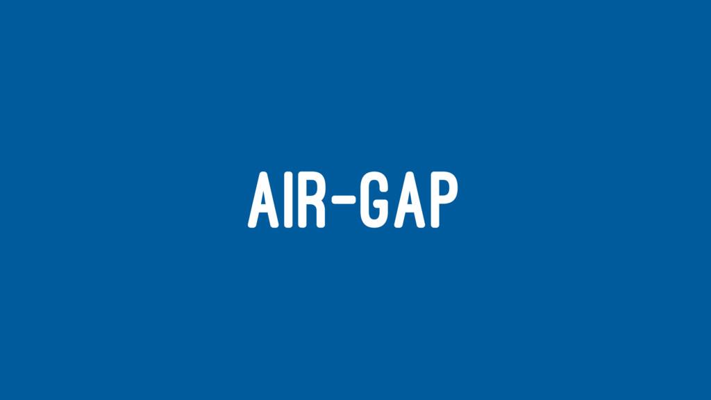 AIR-GAP