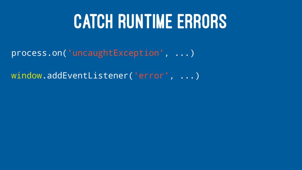 CATCH RUNTIME ERRORS process.on('uncaughtExcept...