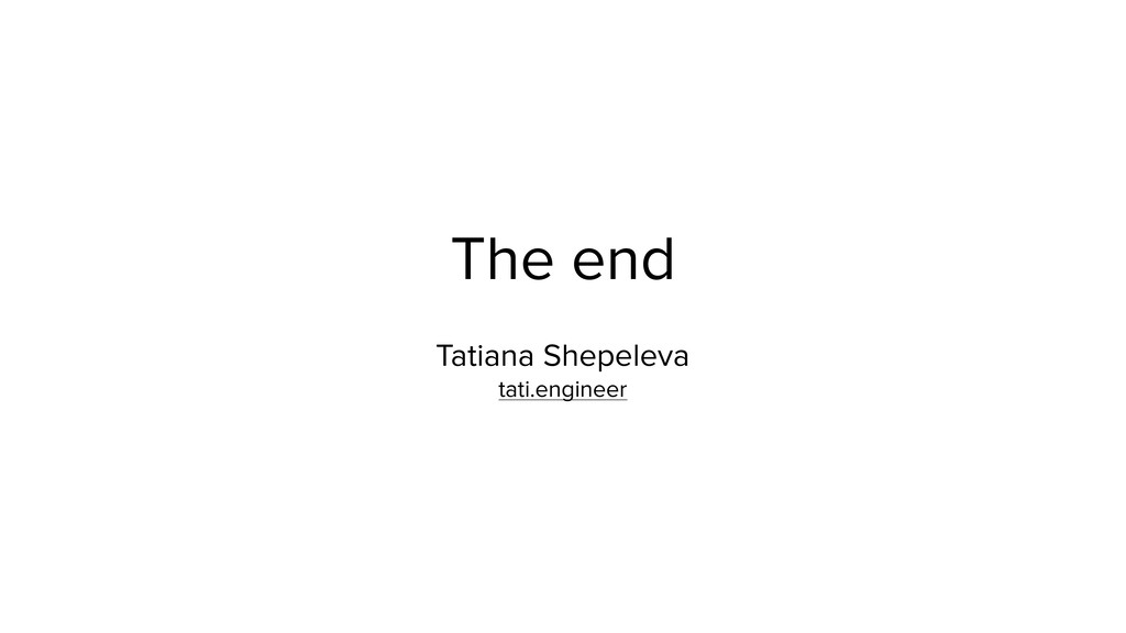 The end Tatiana Shepeleva tati.engineer