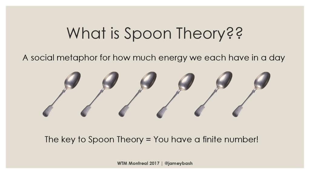What is Spoon Theory?? WTM Montreal 2017 | @jam...