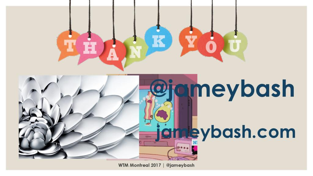 WTM Montreal 2017 | @jameybash @jameybash jamey...