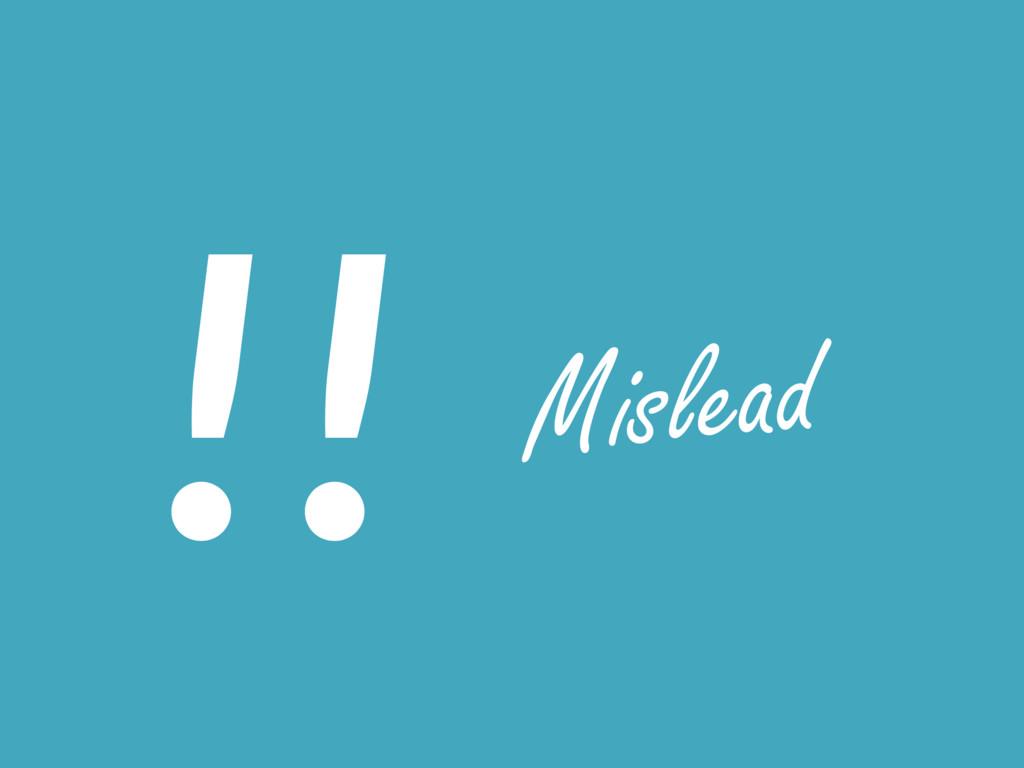 ͔͠͠ Mislead !!