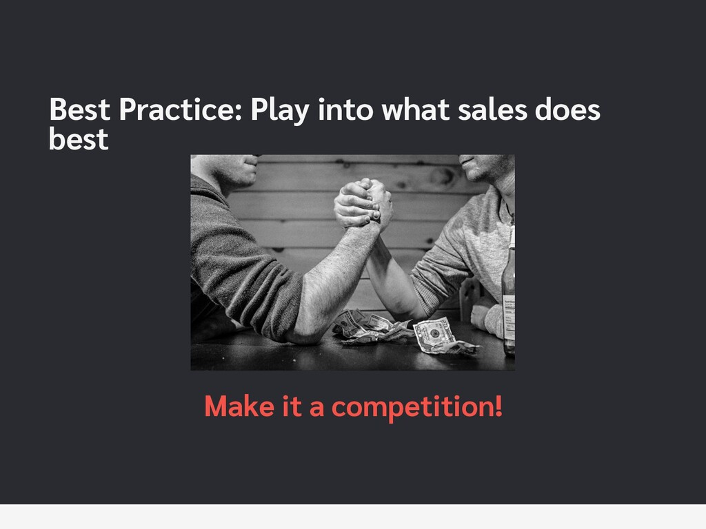 Best Practice: Play into what sales does best M...