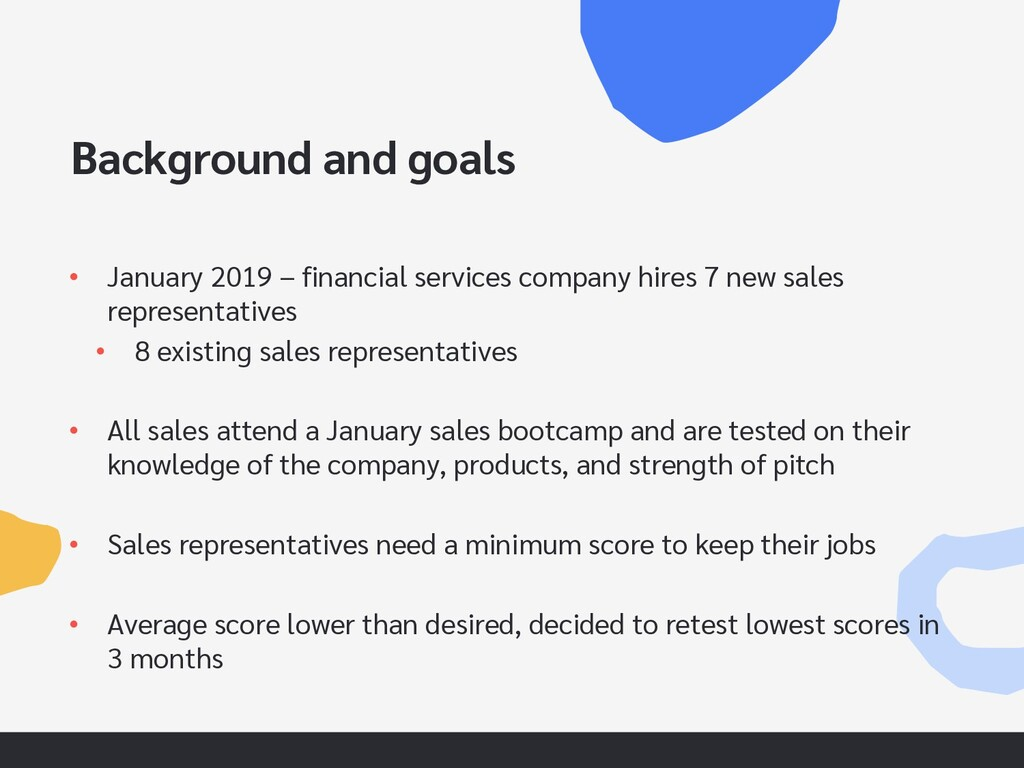 Background and goals • January 2019 – financial...