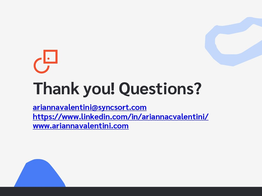 Thank you! Questions? ariannavalentini@syncsort...