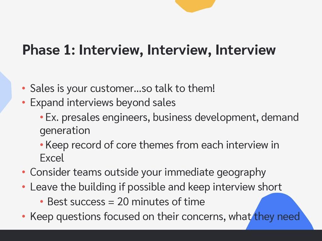 Phase 1: Interview, Interview, Interview • Sale...