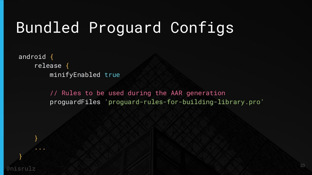 Bundled Proguard Configs android { release { mi...