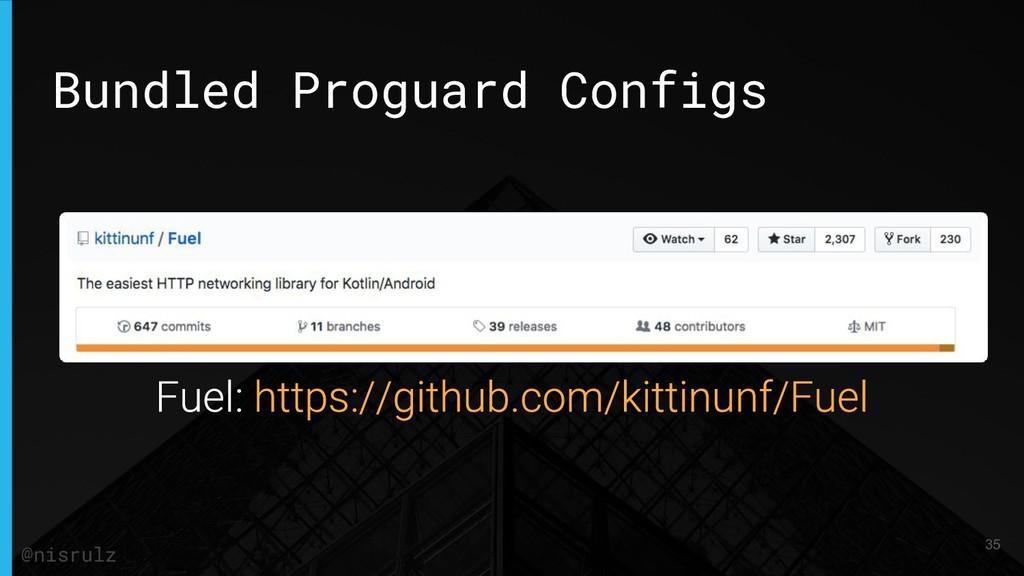 Bundled Proguard Configs 35 @nisrulz