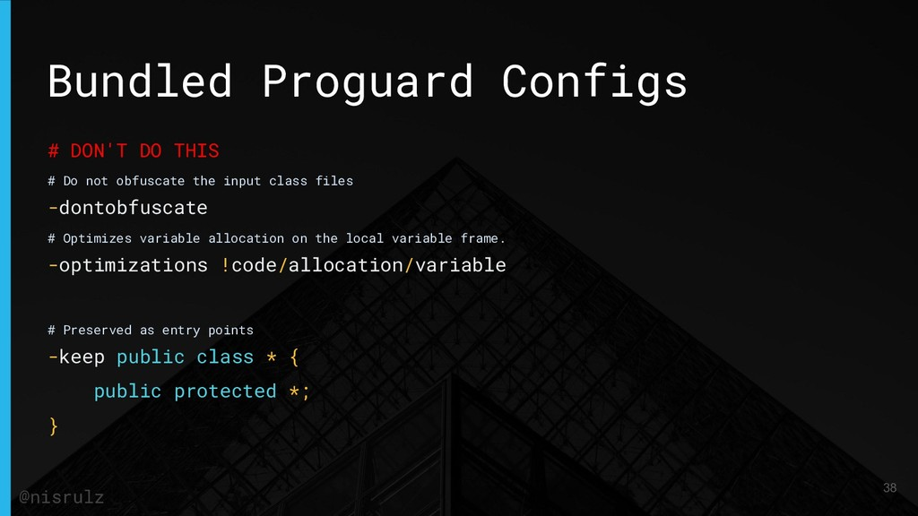 Bundled Proguard Configs # DON'T DO THIS # Do n...