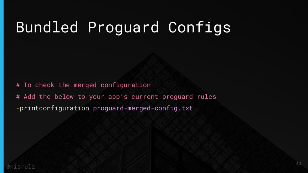 Bundled Proguard Configs # To check the merged ...