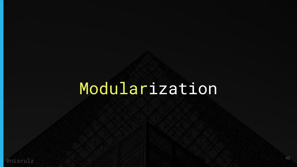 Modularization 42 @nisrulz