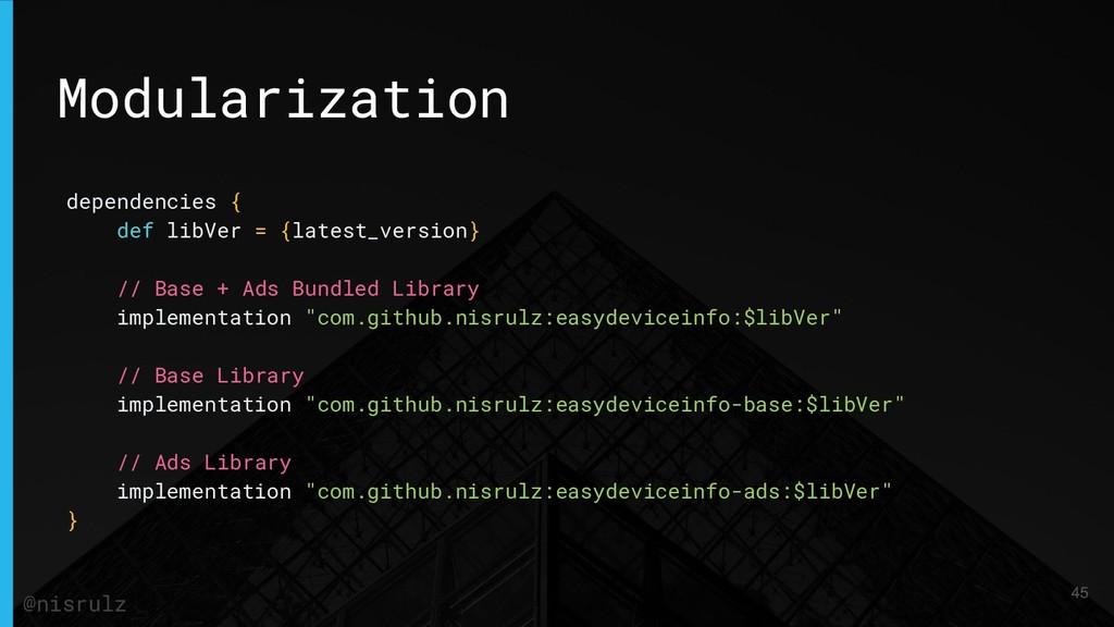 Modularization dependencies { def libVer = {lat...