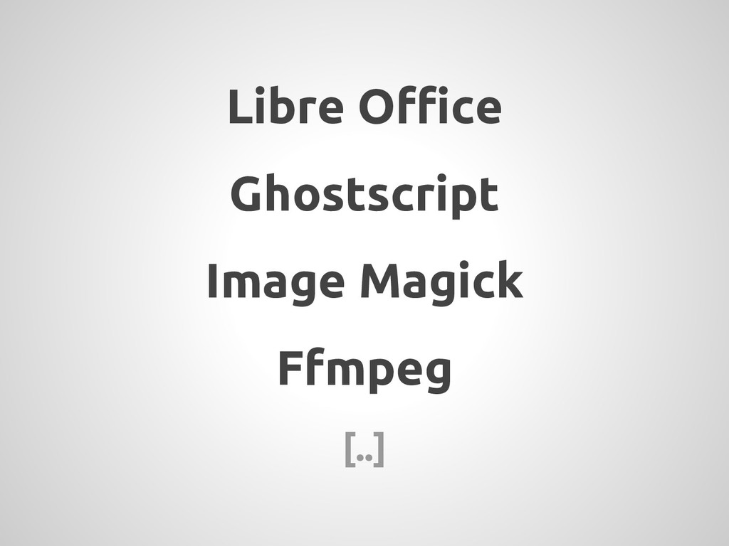 Libre Office Ghostscript Image Magick Ffmpeg [....