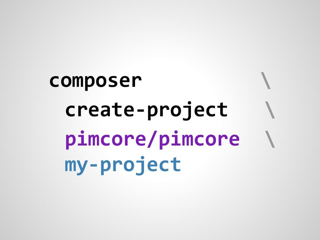 composer \ create-project \ pimcore/pimcore \ m...