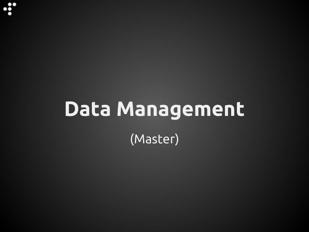 (Master) Data Management