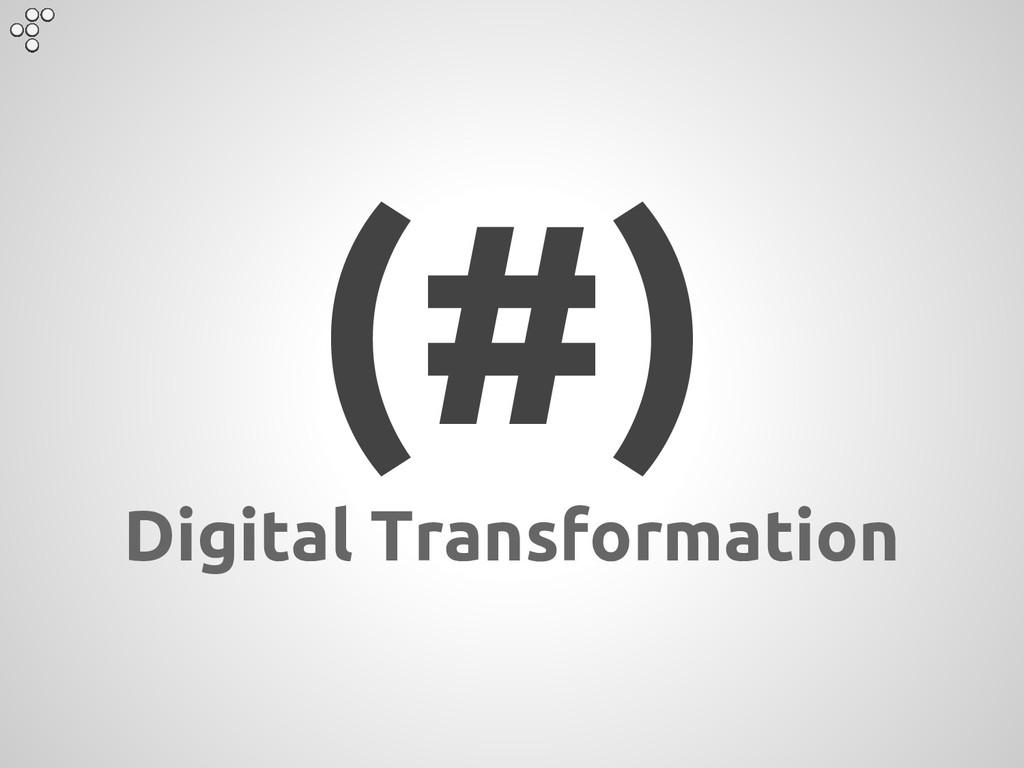 (#) Digital Transformation