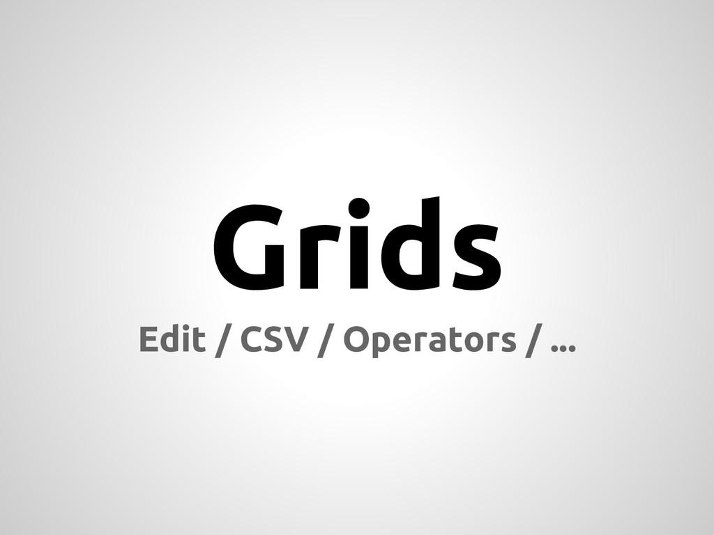 Grids Edit / CSV / Operators / ...