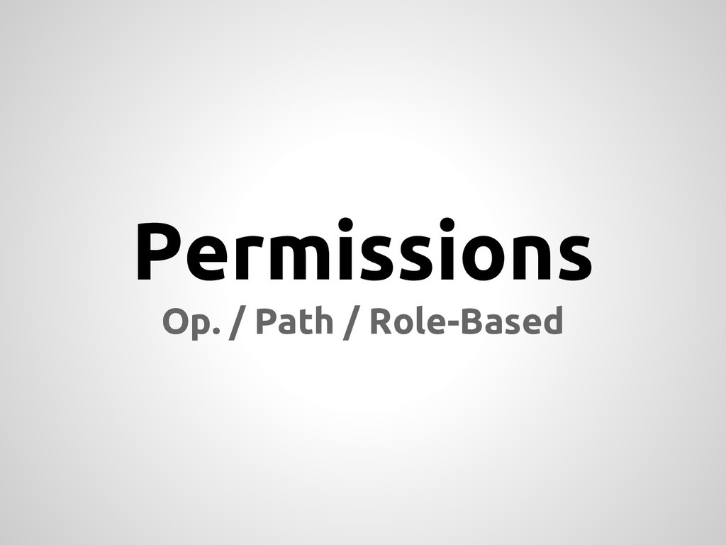 Permissions Op. / Path / Role-Based